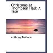 Christmas at Thompson Hall : A Tale by Trollope, Anthony, 9780554481555