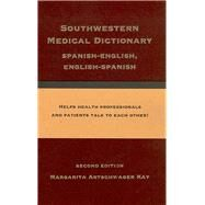 Southwestern Medical Dictionary by Kay, Margarita Artschwager, 9780816521555