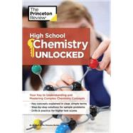 High School Chemistry Unlocked by PRINCETON REVIEW, 9781101921555