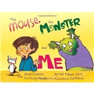 The Mouse, the Monster and Me by Palmer, Pat; Rama, Sue, 9781892421555