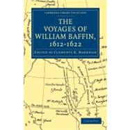 Voyages of William Baffin by Markham, Clements Robert, Sir, 9781108011556
