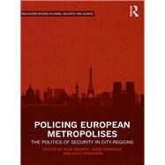 Policing European Metropolises: The Politics of Security in City-Regions by Hughes; Gordon, 9781138951556