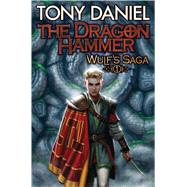 The Dragon Hammer by Daniel, Tony, 9781476781556