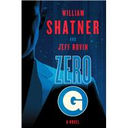 Zero-G: Book 1 A Novel by Shatner, William; Rovin, Jeff, 9781501111556
