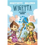Wigetta y el báculo dorado / Wigetta and the Golden Staff by Vegetta777; Willyrex, 9786070731556
