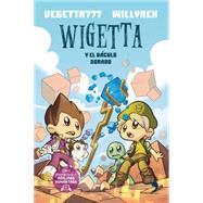 Wigetta y el báculo dorado / Wigetta and the Golden Staff by Vegetta777; Willyrex, 9786070731556
