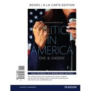 Politics in America, 2014 Elections and Updates Edition, Books A La Carte by Dye, Thomas R.; Gaddie, Ronald Keith, 9780134081557