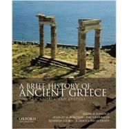 A Brief History of Ancient Greece Politics, Society, and Culture by Pomeroy, Sarah B.; Burstein, Stanley M.; Donlan, Walter; Roberts, Jennifer Tolbert; Tandy, David, 9780199981557