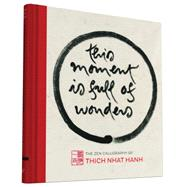 This Moment Is Full of Wonders by Nhat Hanh, Thich, 9781452151557