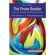 The Prose Reader Essays for Thinking, Reading, and Writing by Flachmann, Kim; Flachmann, Michael, 9780134071558