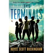 The Terminals A Novel by Buckingham, Royce Scott, 9781250011558