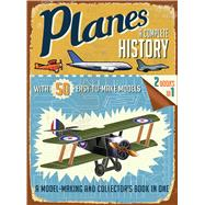 Planes: A Complete History by Grant, R. G., 9781626861558
