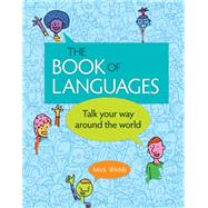 The Book of Languages Talk Your Way around the World by Webb, Mick, 9781771471558