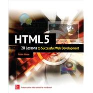 HTML5: 20 Lessons to Successful Web Development by Nixon, Robin, 9780071841559