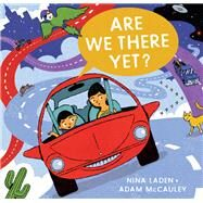 Are We There Yet? by Laden, Nina; McCauley, Adam, 9781452131559