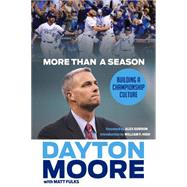 More Than a Season by Moore, Dayton; Fulks, Matt (CON); Gordon, Alex; High, William F., 9781629371559
