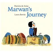 Marwan's Journey by Borràs, Laura; De Arias, Patricia, 9789888341559