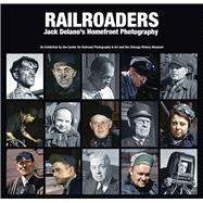 Railroaders by Gruber, John; Delano, Jack, 9780615951560