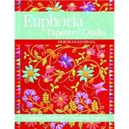 Euphoria Tapestry Quilts by Kemball, Deborah, 9781617451560