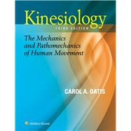 Kinesiology The Mechanics and Pathomechanics of Human Movement by Oatis, Carol A, 9781451191561