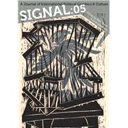 Signal: A Journal of International Political Graphics & Culture by Dunn, Alec; MacPhee, Josh, 9781629631561