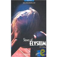 Slaves of Elysium by Antony, W. S., 9781903931561