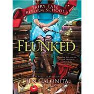 Flunked by Calonita, Jen, 9781492601562