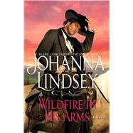 Wildfire in His Arms by Lindsey, Johanna, 9781501121562