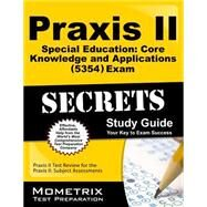 Praxis II Special Education Core Knowledge and Applications 5354 Exam Secrets by Praxis II Exam Secrets Test Prep, 9781627331562