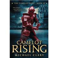 Camelot Rising by Clary, Michael, 9781682611562