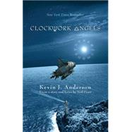 Clockwork Angels by Anderson, Kevin J.; Peart, Neil, 9781770411562