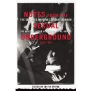 Notes from the Sexual Underground, 1935-1975: The Selected Writings of Sam Steward (The Renegade Author Also Known As Phil Andros) by Steward, Sam, 9781593501563
