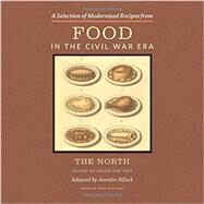 Food in the Civil War Era: The North by Veit, Helen Zoe; Billock, Jennifer (ADP), 9781611861563