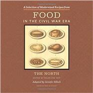 Food in the Civil War Era: The North by Veit, Helen Zoe; Billock, Jennifer (ADP), 9781611861563
