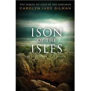 Ison of the Isles by Gilman, Carolyn Ives, 9781926851563