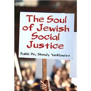 The Soul of Jewish Social Justice by Yanklowitz, Shmuly, 9789655241563