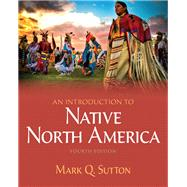 Introduction to Native North America by Sutton; Mark Q., 9780205121564