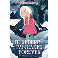 Blueberry Pancakes Forever by Banks, Angelica, 9781627791564