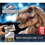 Jurassic World Where Dinosaurs Come to Life by Rowlands, Caroline, 9781783121564