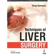 Techniques of Liver Surgery by Kumaran, Vinay, 9789385891564
