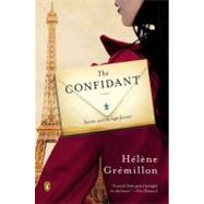The Confidant A Novel by Gremillon, Helene; Anderson, Alison, 9780143121565