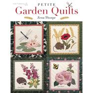 Petite Garden Quilts by Thorpe, Zena, 9781604601565