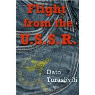 Flight from the U.s.s.r. by Turashvili, Dato; Kiasashvili, Maya, 9781771611565