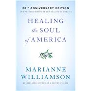 Healing the Soul of America by Williamson, Marianne, 9781982101565