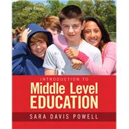 Introduction to Middle Level Education, Enhanced Pearson eText with Loose-Leaf Version -- Access Card Package by Powell, Sara D., 9780133831566