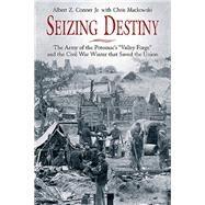 Seizing Destiny by Conner, Albert Z., Jr.; Mackowski, Chris, 9781611211566