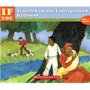 If You Traveled on the Underground Railroad by Johnson, Larry; Levine, Ellen, 9780590451567