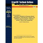 Outlines and Highlights for Business Market Management : Understanding, Creating, and Delivering Value by James C. Anderson, James A. Narus, das Narayand at Biggerbooks.com
