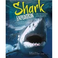 Shark Expedition: A Shark Photographer's Close Encounters by Cerullo, Mary M., 9781623701567
