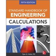 Standard Handbook of Engineering Calculations, Fifth Edition by Hicks, Tyler, 9780071821568